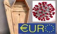 Το ευρώ πεθαίνει από Κορωνοϊό…